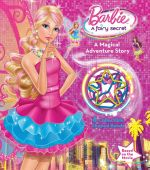 Barbie : A Fairy Secret : A Magical Adventure Story - The Five Mile Press