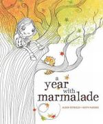 A Year with Marmalade - Alison Reynolds