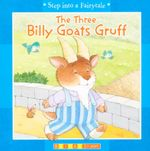 The Three Billy Goats Gruff : Step into a Fairytale - Tony Hutchins
