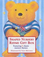 Shaped Nursery Rhyme Gift Box : Featuring 6 classic nursery rhymes  - Trace Moroney