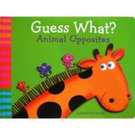 Animal Opposites : Guess What? - Jeannette Rowe