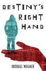 Destiny's Right Hand - Michael Wagner