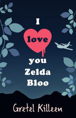 I Love You Zelda Bloo - Gretel Killeen