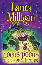Hocus Pocus and the Giant Fairy, Gog - Laura Milligan