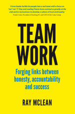 Team Work : Forging links between honesty, accountability and success - Ray McLean