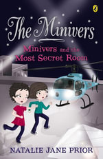 The Minivers : Minivers and the Most Secret Room Book Three - Natalie Jane Prior