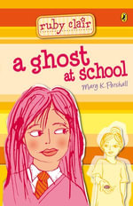 Ruby Clair : A Ghost at School - Mary K Pershall