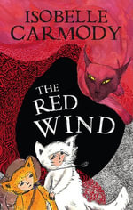 The Kingdom of the Lost Book 1 : The Red Wind - Isobelle Carmody