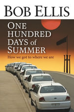 One Hundred Days of Summer - Bob Ellis