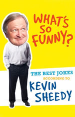 What's so funny? - Kevin Sheedy