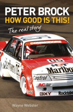 Peter Brock : How Good is This! - Wayne Webster