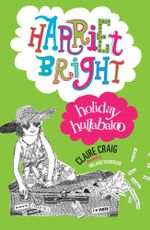 Holiday Hullabaloo : Harriet Bright - Claire Craig
