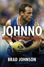Johnno : Bulldog Through & Through - Brad Johnson