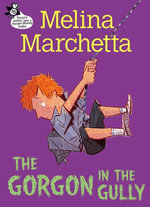 Gorgon in the Gully : Pocket Money Puffin - Melina Marchetta