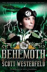 Behemoth : Leviathan Book 2 - Scott Westerfeld