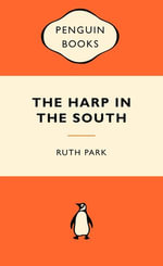 The Harp in the South : Popular Penguins - Ruth Park