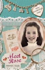 Our Australian Girl : Meet Rose (Book 1) - Sherryl Clark
