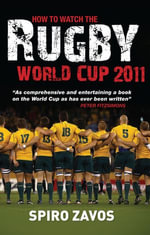 How to Watch the Rugby World Cup 2011 - Spiro Zavos