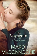 The Voyagers : A Love Story - Mardi McConnochie