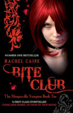 Bite Club : The Morganville Vampires Book Ten - Rachel Caine