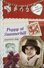 Our Australian Girl : Poppy at Summerhill (Book 2) - Lucia Masciullo