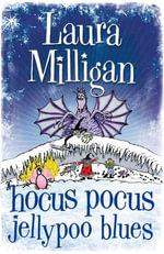 Hocus Pocus Jellypoo Blues - Laura Milligan