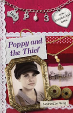 Our Australian Girl : Poppy and the Thief (Book 3) - Lucia Masciullo
