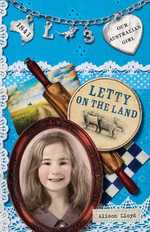 Our Australian Girl : Letty on the Land (Book 3) - Lucia Masciullo