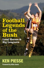 Football Legends of the Bush - Ken Piesse