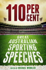 110 Per Cent : Great Australian Sport Speeches - Michael Winkler