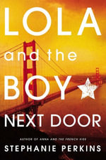 Lola & the Boy Next Door - Stephanie Perkins