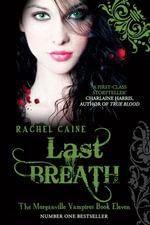 Last Breath : The Morganville Vampires Book 11 - Rachel Caine
