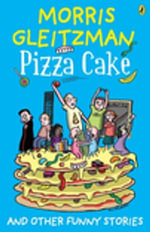 Pizza Cake - Morris Gleitzman