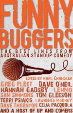 Funny Buggers : The Best Lines from Australian Stand-up Comedy - Karl Chandler