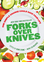 Forks Over Knives : The Plant-Based Way to Health - Gene Stone