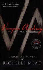 Vampire Academy : The Ultimate Guide - Richelle Mead