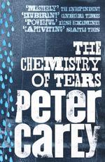 Chemistry of Tears - Peter Carey