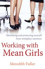 Working with Mean Girls - Meredith Fuller