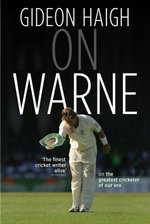 On Warne : Shane Warne's Life Story - Gideon Haigh