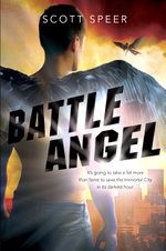 Immortal City : Battle Angel (Book 3) - Scott Speer