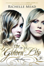 The Golden Lily : Bloodlines Series: Book 2 - Richelle Mead
