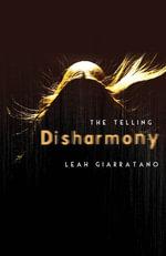 The Telling : Disharmony Book 1 - Leah Giarratano