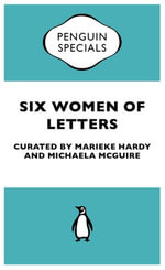 Six Women of Letters : Penguin Special - Marieke Hardy