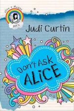Don't Ask Alice - Judi Curtin
