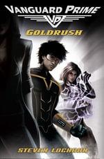 Goldrush : Vanguard Prime Book 1 - Steven Lochran