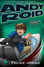 Andy Roid and the Missing Agent - Felice Arena