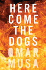 Here Come the Dogs - Omar Musa