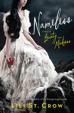 Nameless : A Tale of Beauty and Madness - Lili St. Crow