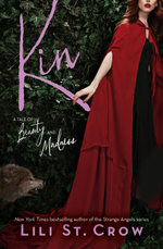 Kin : A Tale of Beauty and Madness - Lili St. Crow