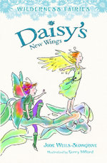 Daisy's New Wings : Wilderness Fairies (Book 2) - Jodie Wells-Slowgrove